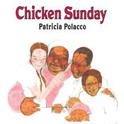 Chicken Sunday by  Patricia Polacco audiobook