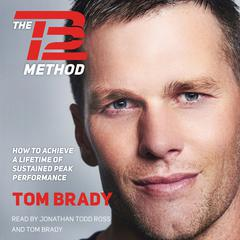 The TB12 Method by Tom Brady audiobook