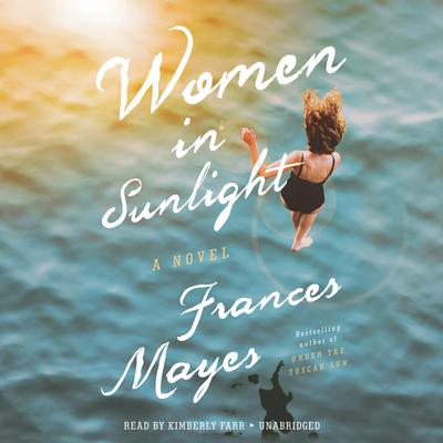 Women in Sunlight by Frances Mayes audiobook