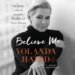 Believe Me by Yolanda Hadid audiobook
