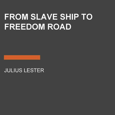 From Slave Ship to Freedom Road by Julius Lester audiobook