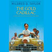 The Gold Cadillac by  Mildred D. Taylor audiobook