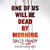 One of Us Will Be Dead by Morning by  David Moody audiobook