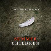 The Summer Children by  Dot Hutchison audiobook