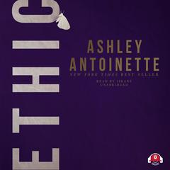 Ethic by Ashley Antoinette audiobook