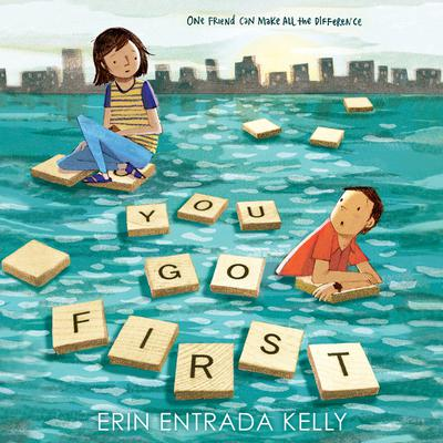 You Go First by Erin Entrada Kelly audiobook