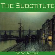 The Substitute by  W. W. Jacobs audiobook