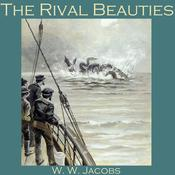 The Rival Beauties by  W. W. Jacobs audiobook
