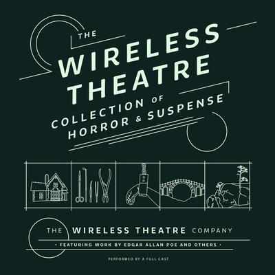 The Wireless Theatre Collection of Horror & Suspense by various authors audiobook