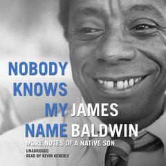 Nobody Knows My Name by James Baldwin