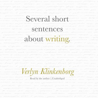 Several Short Sentences about Writing by Verlyn Klinkenborg audiobook