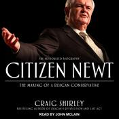 Citizen Newt by  Craig Shirley audiobook