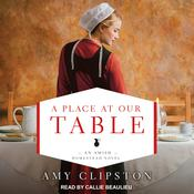 A Place at Our Table by  Amy Clipston audiobook