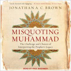Misquoting Muhammad by Jonathan A.C. Brown audiobook