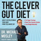 The Clever Gut Diet by  Dr. Michael Mosley audiobook