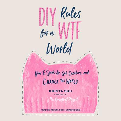 DIY Rules for a WTF World by Krista Suh audiobook