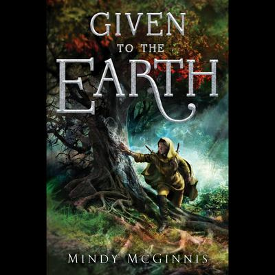 Given To The Earth by Mindy McGinnis audiobook