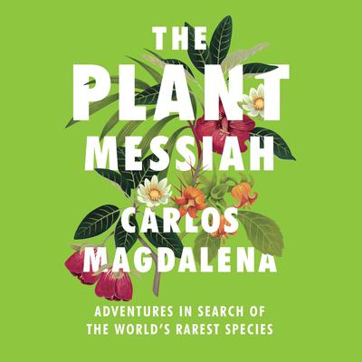 The Plant Messiah by Carlos Magdalena audiobook