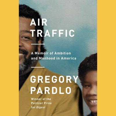 Air Traffic by Gregory Pardlo audiobook