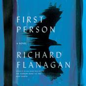 First Person by  Richard Flanagan audiobook