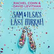Sam & Ilsa's Last Hurrah by  Rachel Cohn audiobook