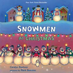 Snowmen at Christmas by Caralyn Buehner audiobook