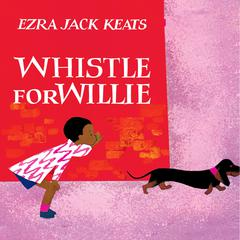 Whistle for Willie by Ezra Jack Keats audiobook