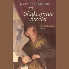 The Shakespeare Stealer by Gary Blackwood audiobook