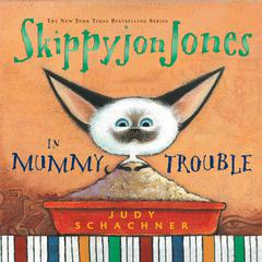 Skippyjon Jones in Mummy Trouble by Judy Schachner audiobook