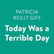 Today Was a Terrible Day by  Patricia Reilly Giff audiobook