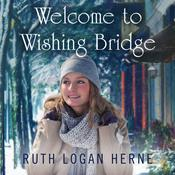 Welcome to Wishing Bridge by  Ruth Logan Herne audiobook
