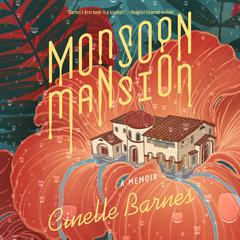 Monsoon Mansion by Cinelle Barnes audiobook