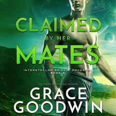 Claimed by Her Mates by Grace Goodwin audiobook