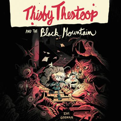 Thisby Thestoop and the Black Mountain by Zac Gorman audiobook