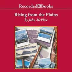 Rising From the Plains by John McPhee audiobook