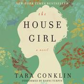 The House Girl by  Tara Conklin audiobook