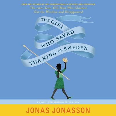 The Girl Who Saved The King Of Sweden by Jonas Jonasson audiobook