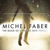 The Book Of Strange New Things by  Michel Faber audiobook