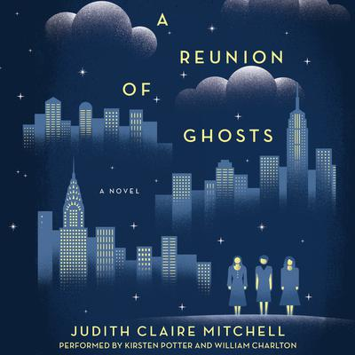 A Reunion Of Ghosts by Judith Claire Mitchell audiobook