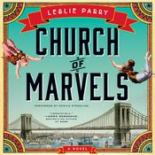 Church of Marvels by  Leslie Parry audiobook