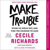 Make Trouble by  Cecile Richards audiobook