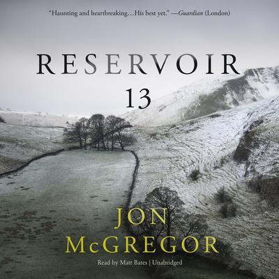 Reservoir 13 by Jon McGregor audiobook