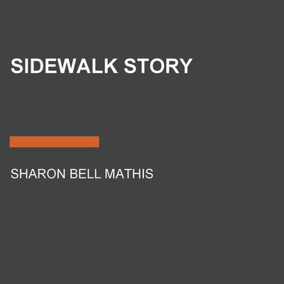 Sidewalk Story by Sharon Bell Mathis audiobook