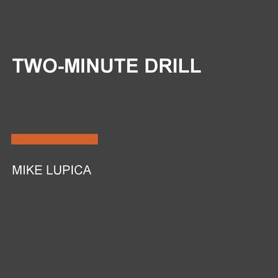 Two-Minute Drill by Mike Lupica audiobook