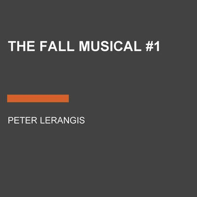 The Fall Musical #1 by Peter Lerangis audiobook