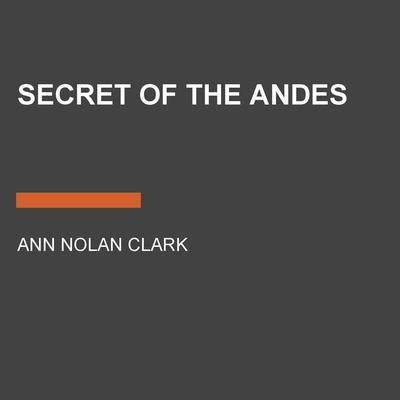 Secret of the Andes by Ann Nolan Clark audiobook