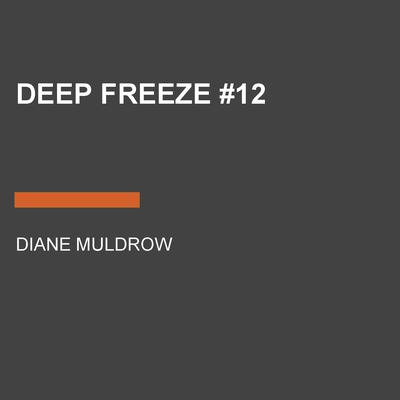 Deep Freeze #12 by Diane Muldrow audiobook