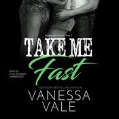 Take Me Fast by  Vanessa Vale audiobook