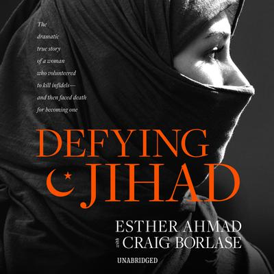 Defying Jihad by Esther Ahmad audiobook