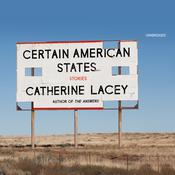 Certain American States by  Catherine Lacey audiobook